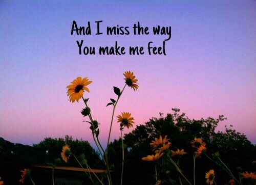 And I Miss The Way You Make Me Feel Lyrics Edsheeran